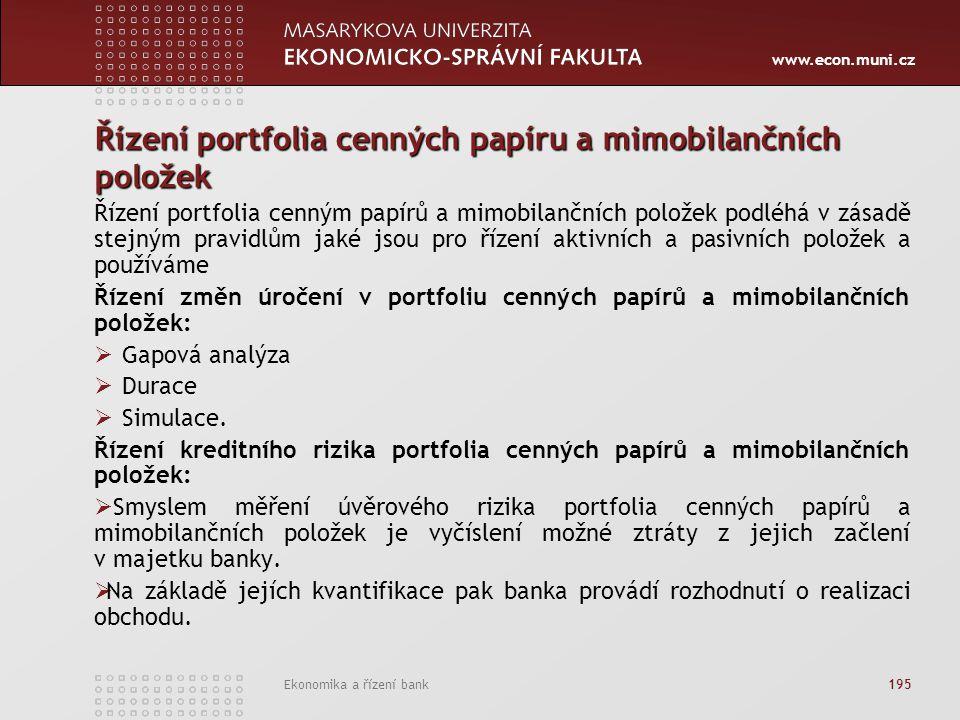 www.econ.muni.cz Ekonomika a řízení bank 195 Řízení portfolia cenných papíru a mimobilančních položek Řízení portfolia cenným papírů a mimobilančních