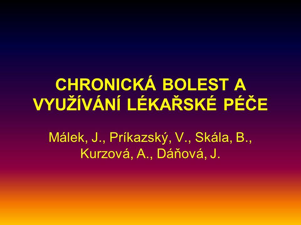 CHRONICKÁ BOLEST A VYUŽÍVÁNÍ LÉKAŘSKÉ PÉČE Málek, J., Príkazský, V., Skála, B., Kurzová, A., Dáňová, J.