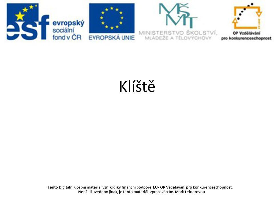 Klíště Tento Digitální učební materiál vznikl díky finanční podpoře EU- OP Vzdělávání pro konkurenceschopnost. Není –li uvedeno jinak, je tento materi