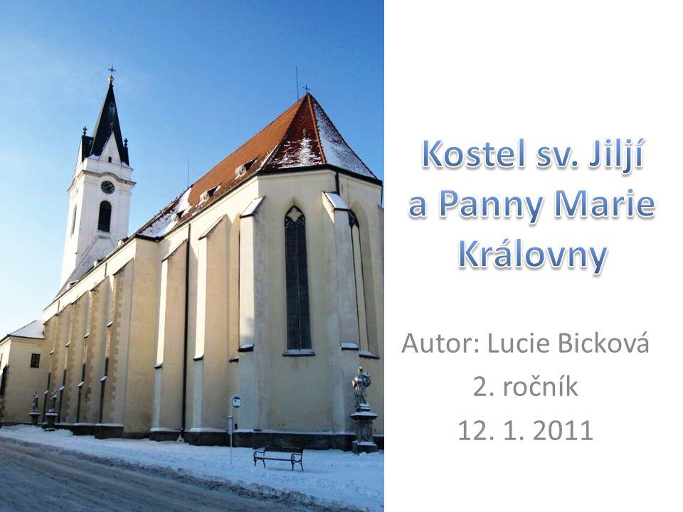 Autor: Lucie Bicková 2. ročník 12. 1. 2011