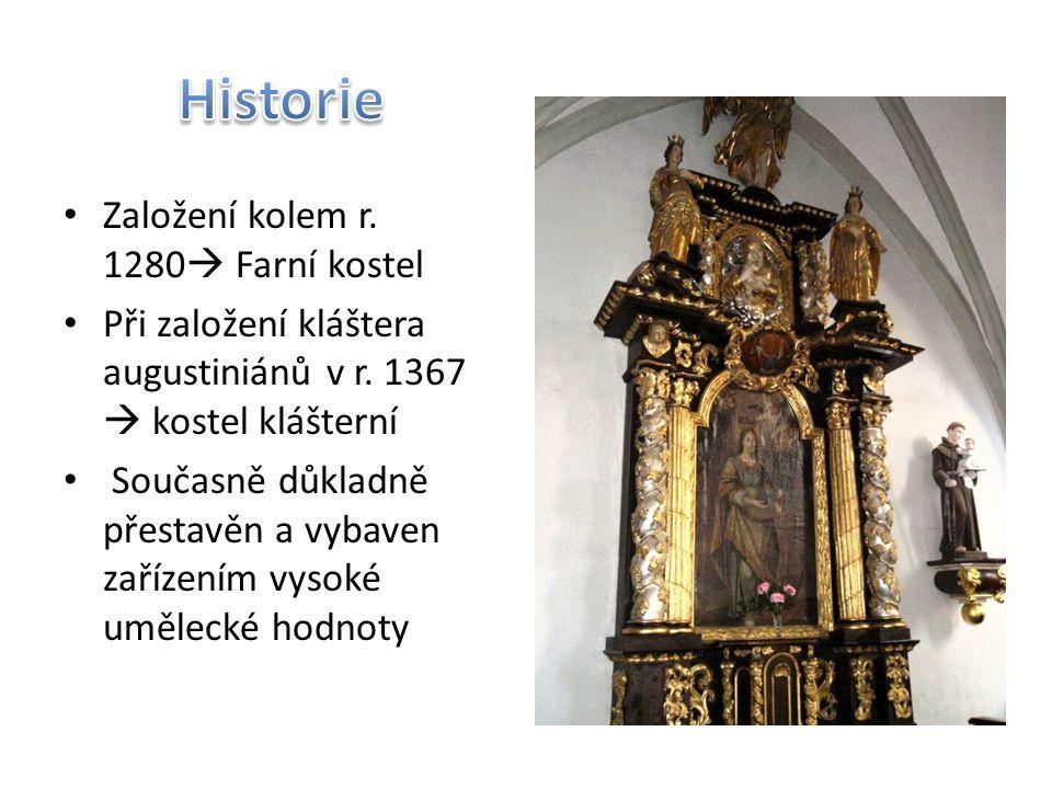 Založení kolem r. 1280  Farní kostel Při založení kláštera augustiniánů v r. 1367  kostel klášterní Současně důkladně přestavěn a vybaven zařízením