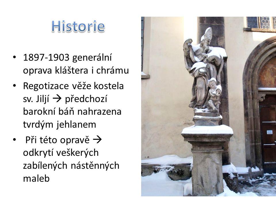 1897-1903 generální oprava kláštera i chrámu Regotizace věže kostela sv. Jiljí  předchozí barokní báň nahrazena tvrdým jehlanem Při této opravě  odk