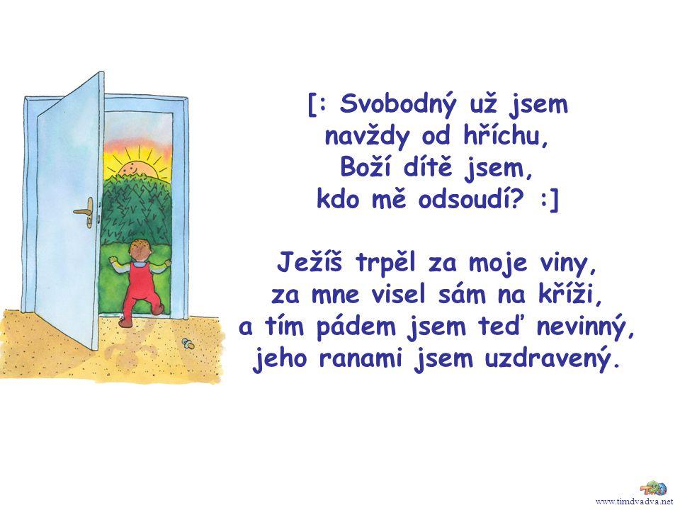 www.timdvadva.net [: Svobodný už jsem navždy od hříchu, Boží dítě jsem, kdo mě odsoudí.