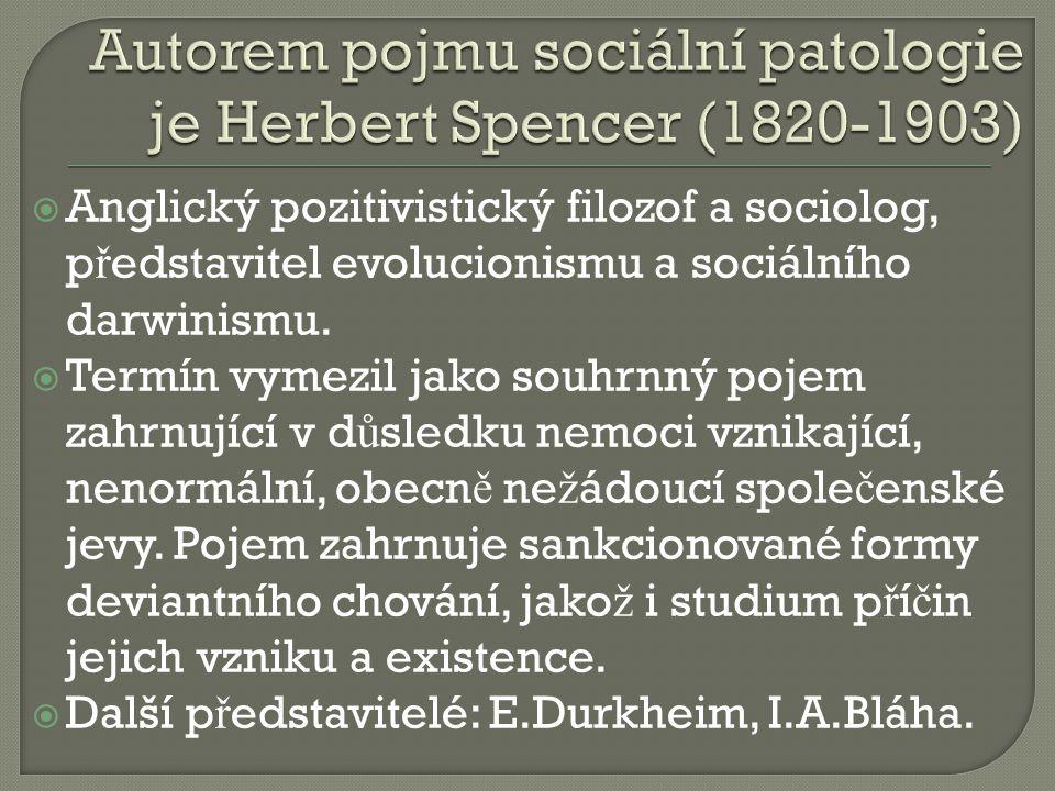  Anglický pozitivistický filozof a sociolog, p ř edstavitel evolucionismu a sociálního darwinismu.  Termín vymezil jako souhrnný pojem zahrnující v