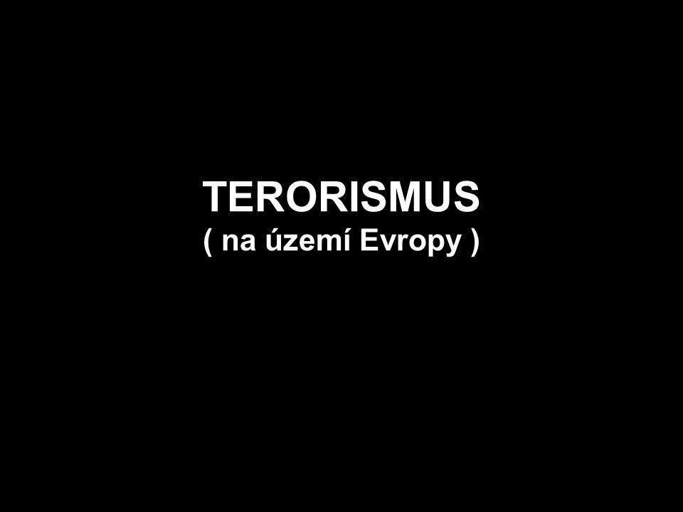 TERORISMUS ( na území Evropy )