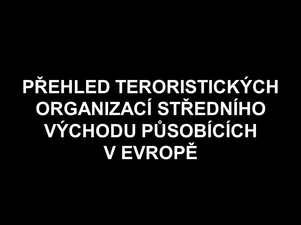 PŘEHLED TERORISTICKÝCH ORGANIZACÍ STŘEDNÍHO VÝCHODU PŮSOBÍCÍCH V EVROPĚ