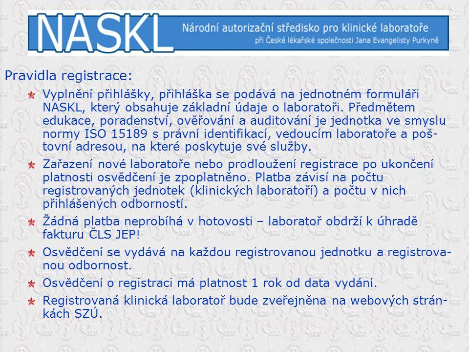 Pravidla registrace: Vyplnění přihlášky, přihláška se podává na jednotném formuláři NASKL, který obsahuje základní údaje o laboratoři. Předmětem eduka