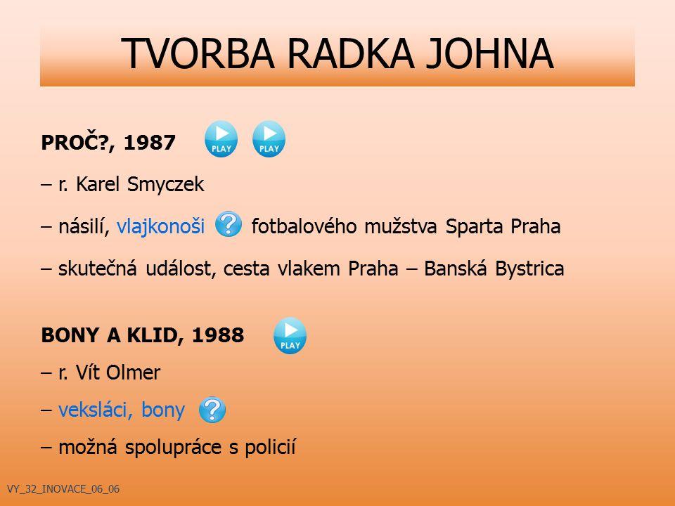 PROČ?, 1987 – r. Karel Smyczek – násilí, vlajkonoši fotbalového mužstva Sparta Praha – skutečná událost, cesta vlakem Praha – Banská Bystrica BONY A K