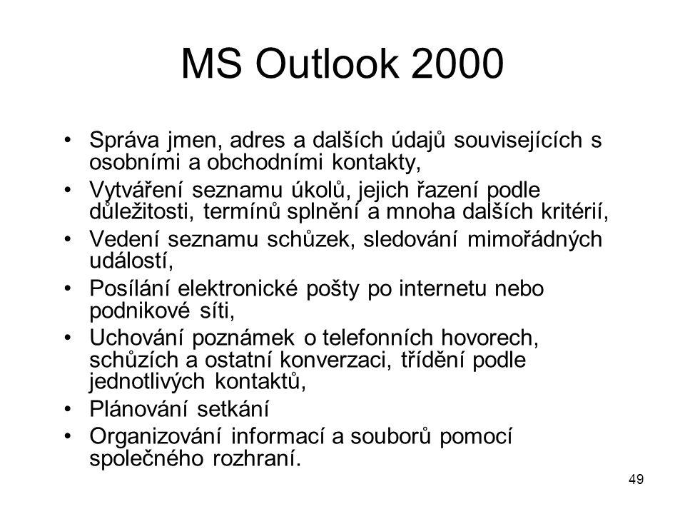 49 MS Outlook 2000 Správa jmen, adres a dalších údajů souvisejících s osobními a obchodními kontakty, Vytváření seznamu úkolů, jejich řazení podle důl