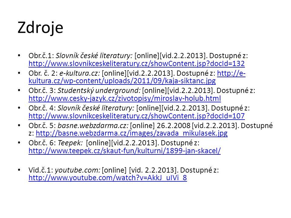 Zdroje Obr.č.1: Slovník české literatury: [online][vid.2.2.2013].