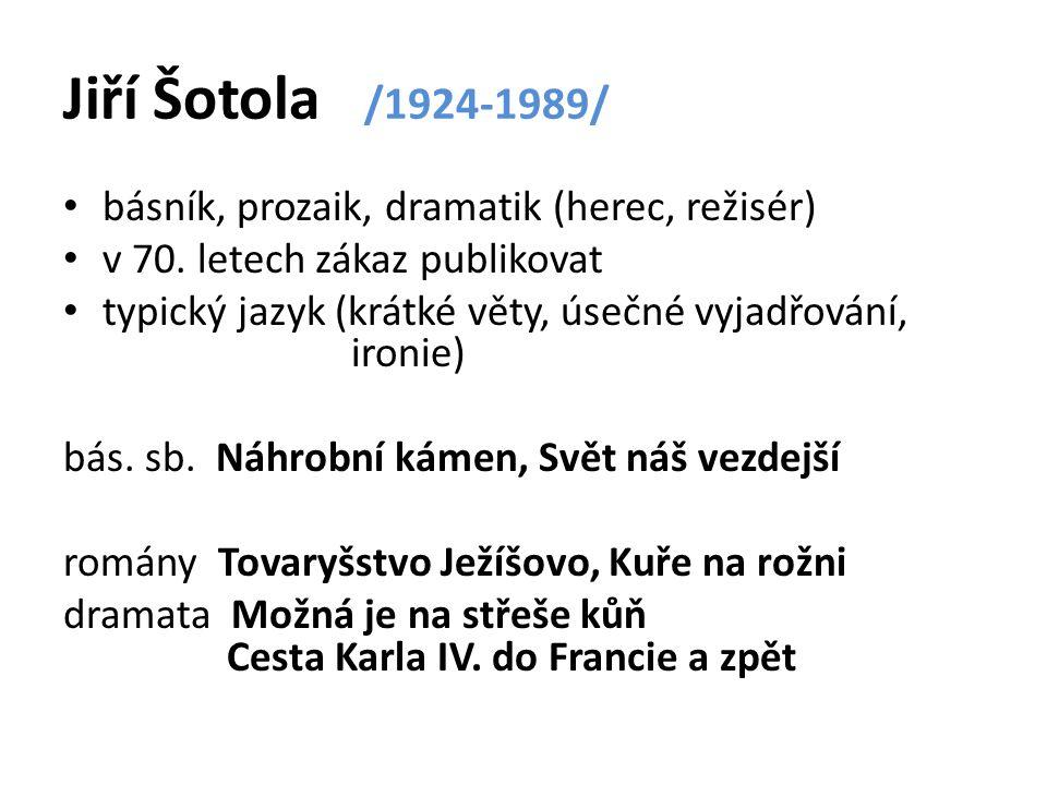 Jiří Šotola /1924-1989/ básník, prozaik, dramatik (herec, režisér) v 70.