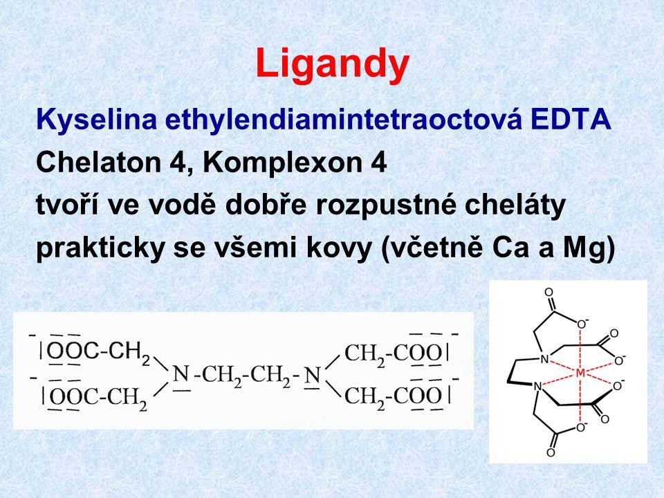 Ligandy Kyselina ethylendiamintetraoctová EDTA Chelaton 4, Komplexon 4 tvoří ve vodě dobře rozpustné cheláty prakticky se všemi kovy (včetně Ca a Mg)