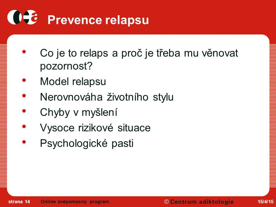 15/4/15strana 14 Prevence relapsu Co je to relaps a proč je třeba mu věnovat pozornost.