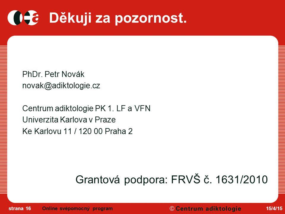 15/4/15strana 16 Děkuji za pozornost.PhDr.