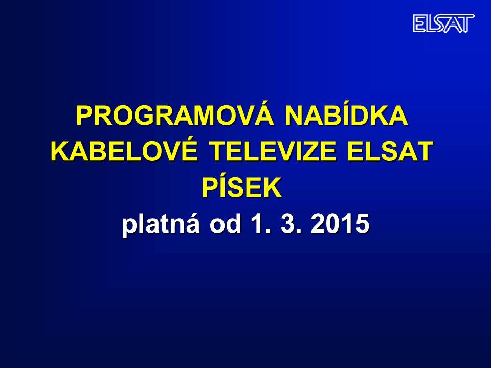 PROGRAMOVÁ NABÍDKA KABELOVÉ TELEVIZE ELSAT PÍSEK platná od 1. 3. 2015