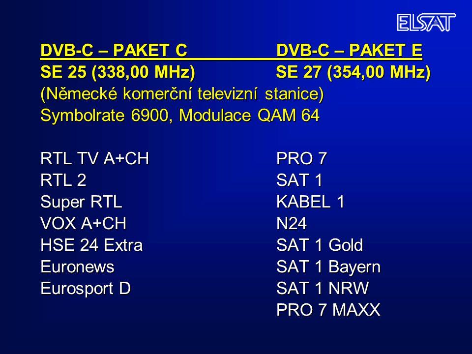 DVB-C – PAKET C DVB-C – PAKET E SE 25 (338,00 MHz) SE 27 (354,00 MHz) (Německé komerční televizní stanice) Symbolrate 6900, Modulace QAM 64 RTL TV A+C