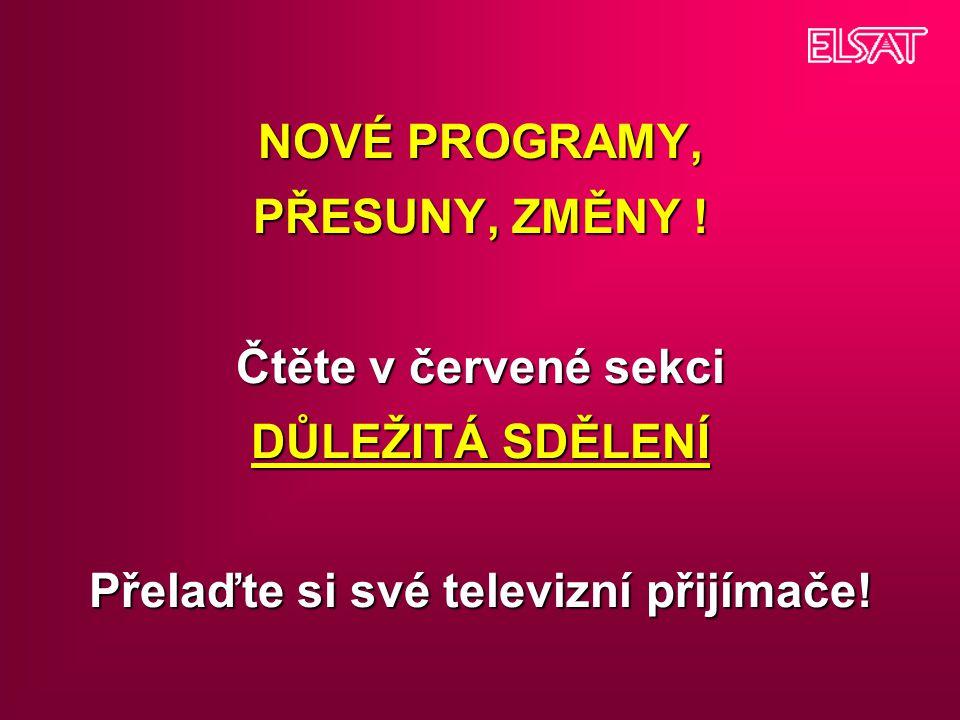 OPTIMÁLNÍ KOMBINACE DIGITÁLNÍ I ANALOGOVÉ TV Vážení televizní diváci.