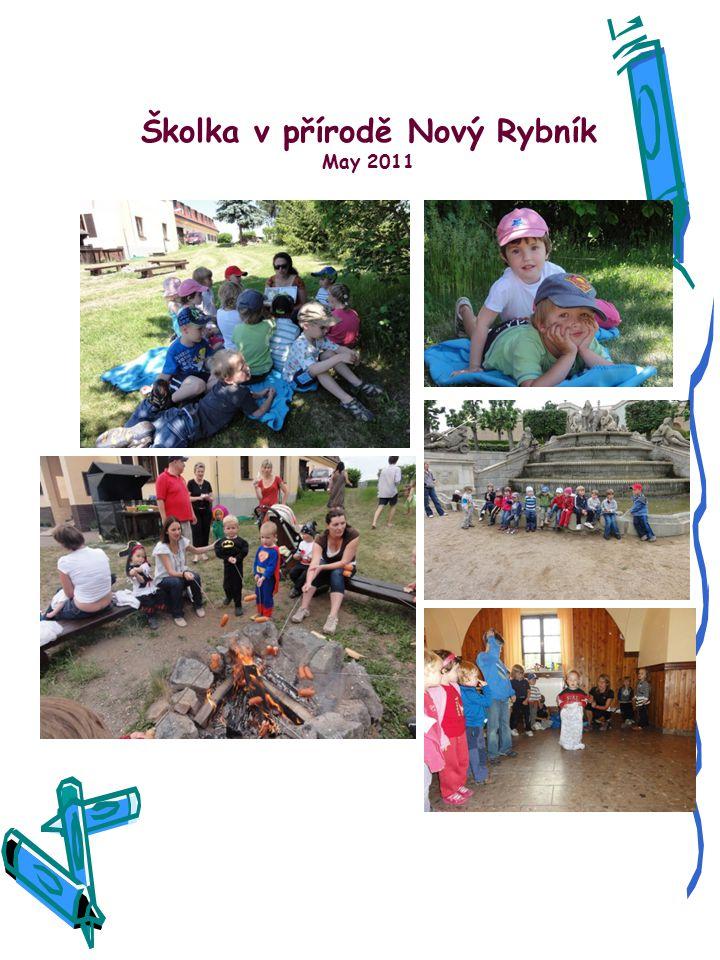 Školka v přírodě Nový Rybník May 2011
