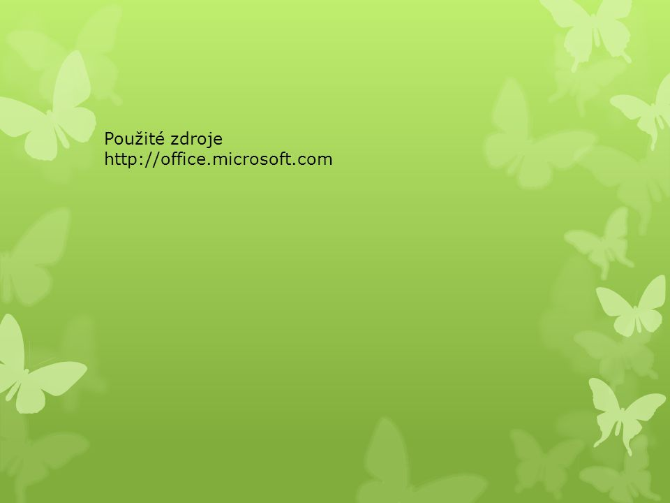 Použité zdroje http://office.microsoft.com