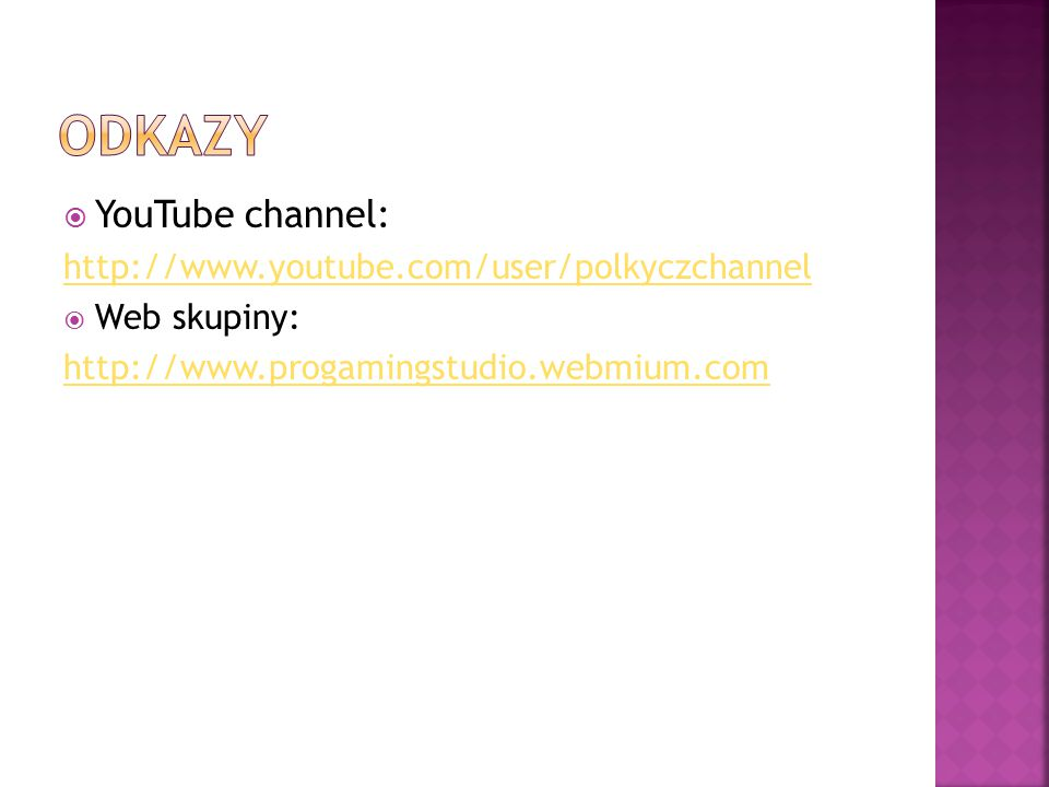 YYouTube channel: http://www.youtube.com/user/polkyczchannel WWeb skupiny: http://www.progamingstudio.webmium.com
