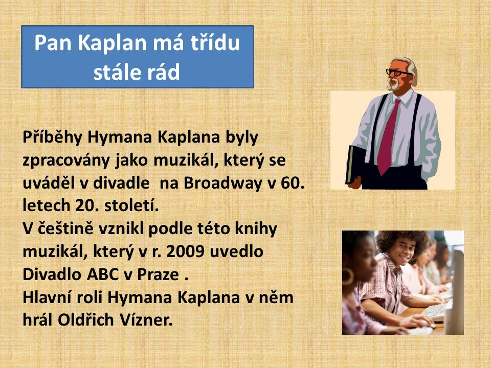 Příběhy Hymana Kaplana byly zpracovány jako muzikál, který se uváděl v divadle na Broadway v 60.