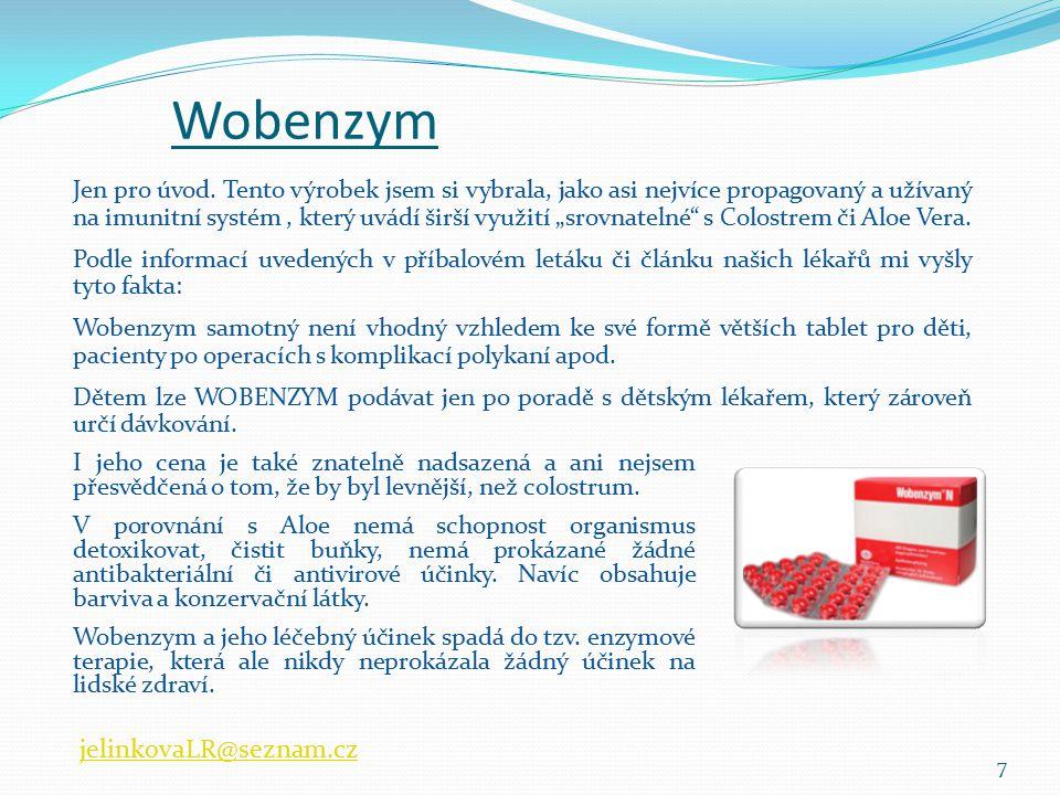 Wobenzym WOBENZYM obsahuje barviva ponceau 4R a oranžovou žluť, které mohou způsobit alergické reakce.