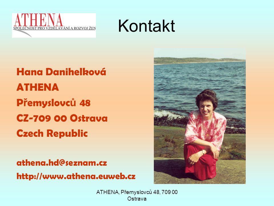 ATHENA, Přemyslovců 48, 709 00 Ostrava Kontakt Hana Danihelková ATHENA P ř emyslovc ů 48 CZ-709 00 Ostrava Czech Republic athena.hd@seznam.cz http://www.athena.euweb.cz