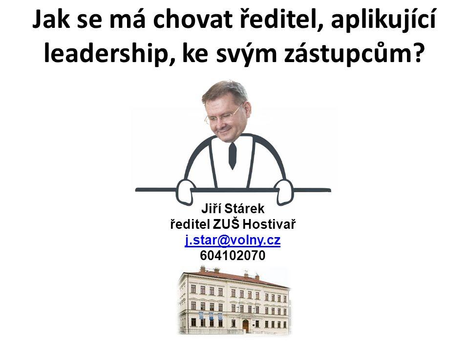 Jak se má chovat ředitel, aplikující leadership, ke svým zástupcům.
