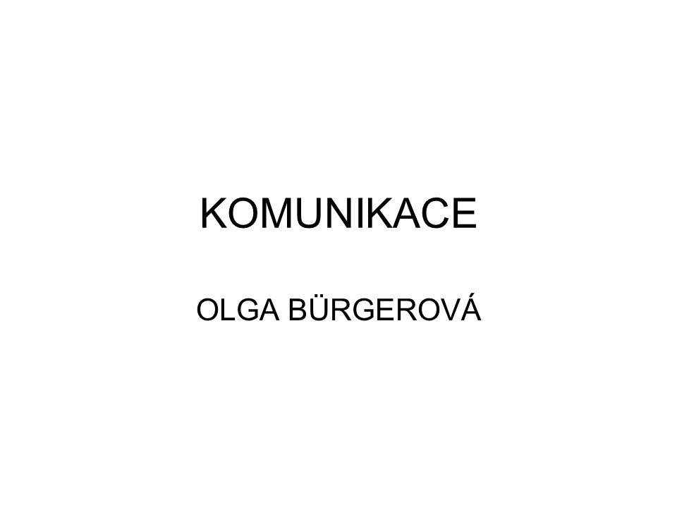 KOMUNIKACE OLGA BÜRGEROVÁ