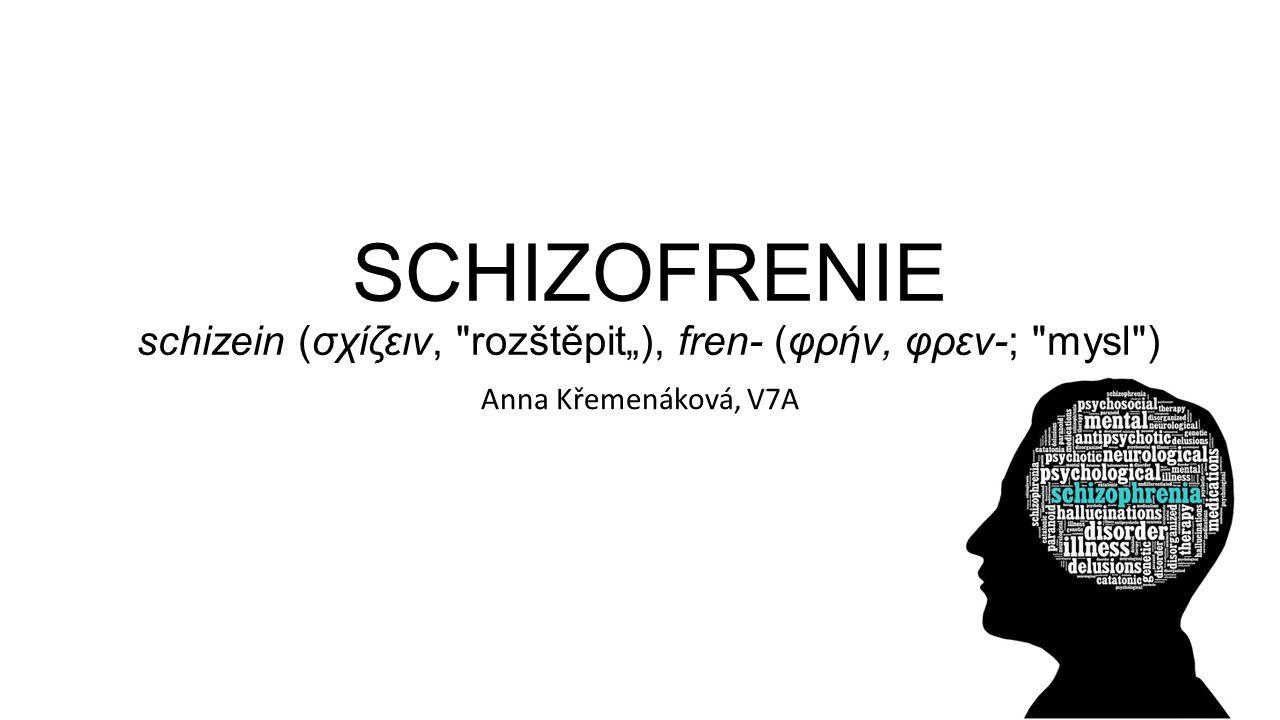 SCHIZOFRENIE schizein (σχίζειν,