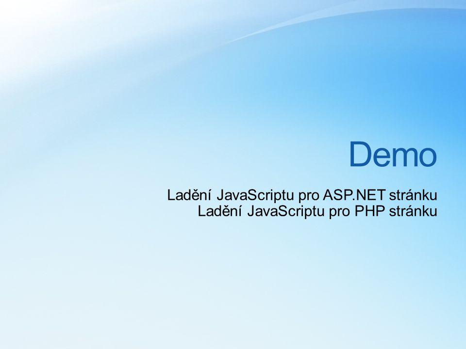 Demo Ladění JavaScriptu pro ASP.NET stránku Ladění JavaScriptu pro PHP stránku