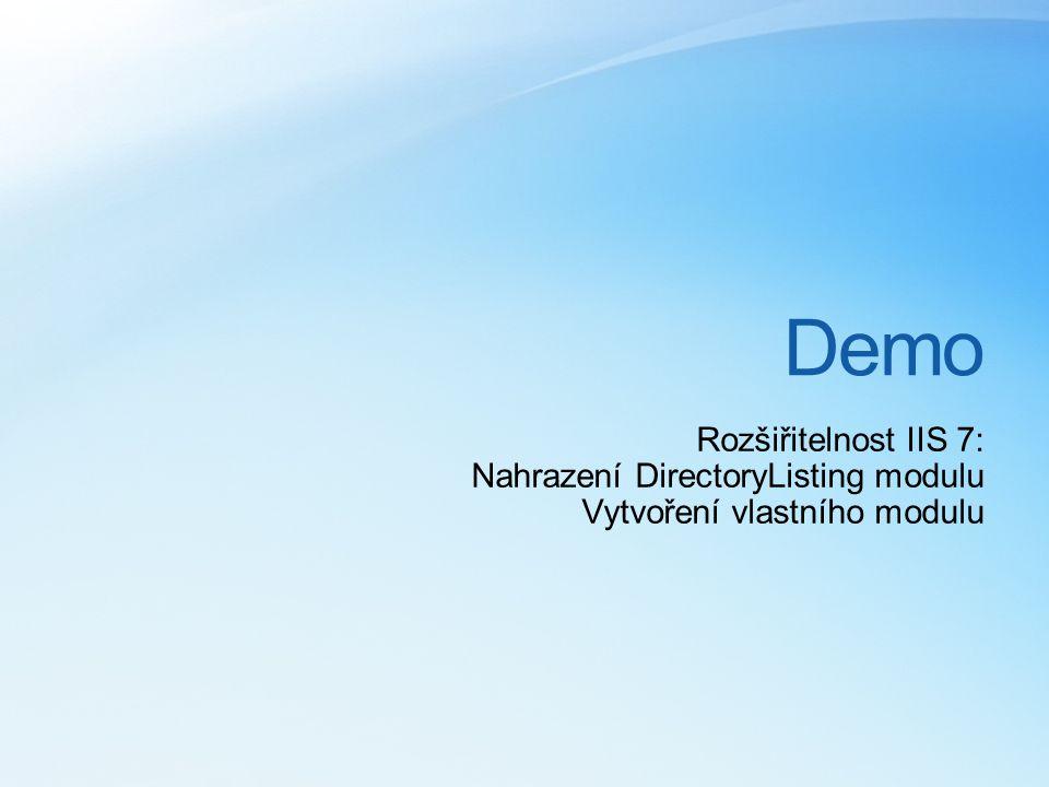 Demo Rozšiřitelnost IIS 7: Nahrazení DirectoryListing modulu Vytvoření vlastního modulu
