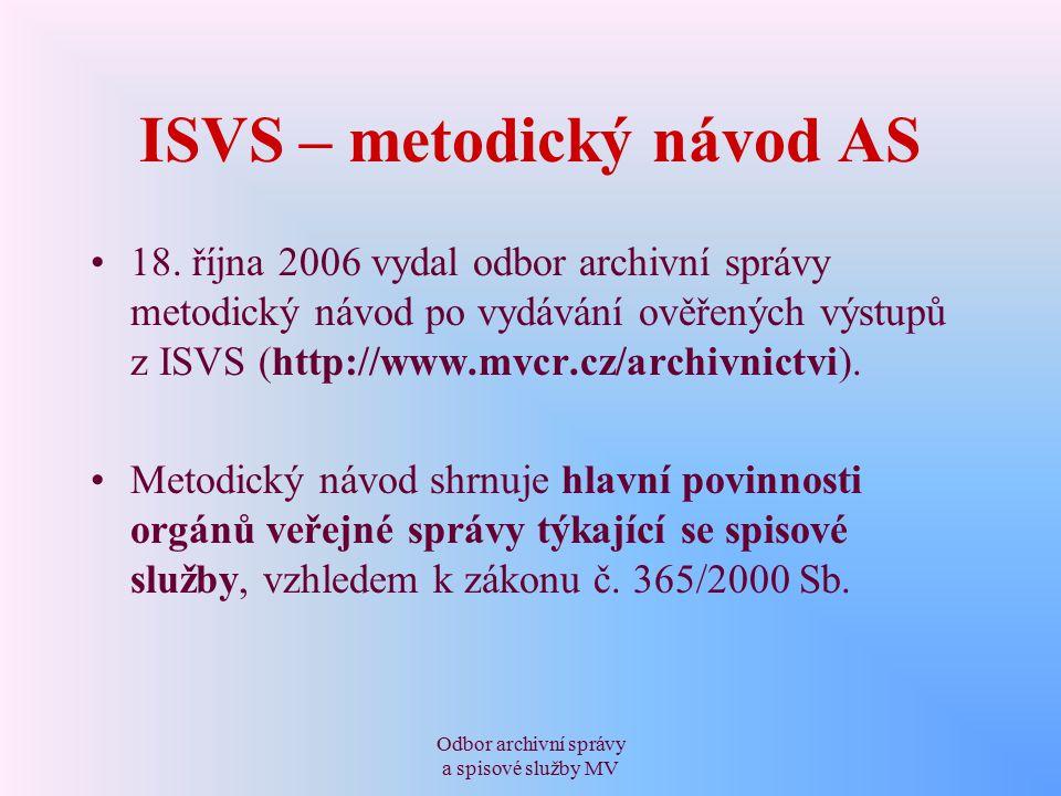 Odbor archivní správy a spisové služby MV ISVS – metodický návod AS 18.