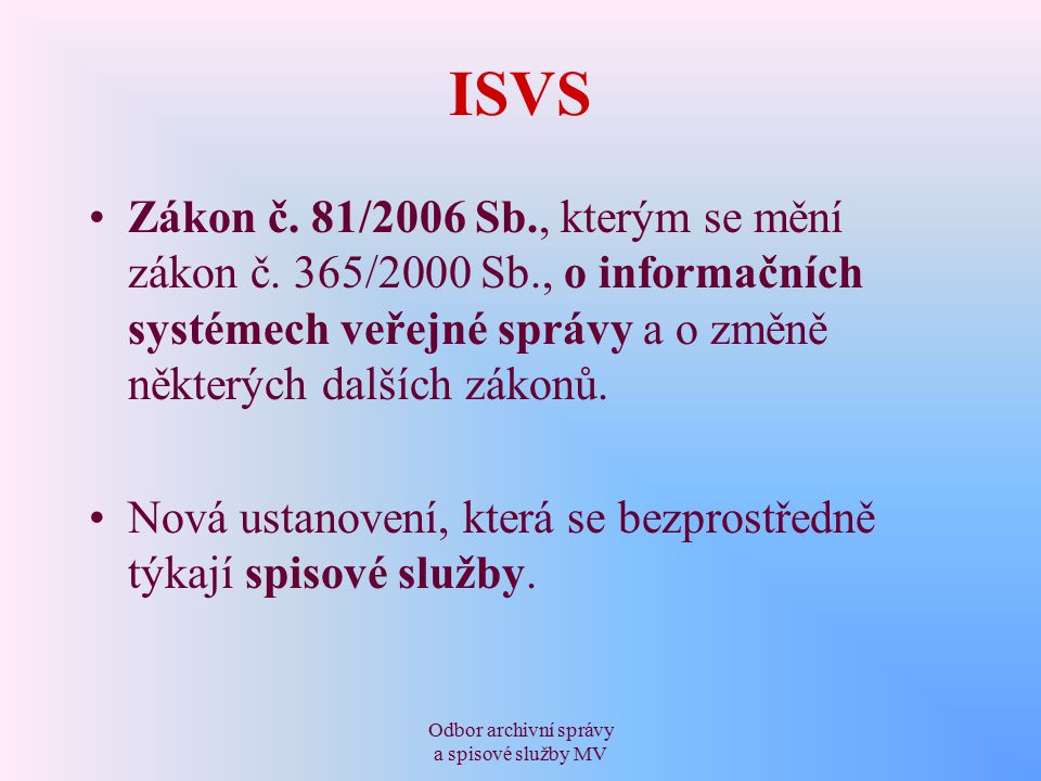 Odbor archivní správy a spisové služby MV ISVS Zákon č.