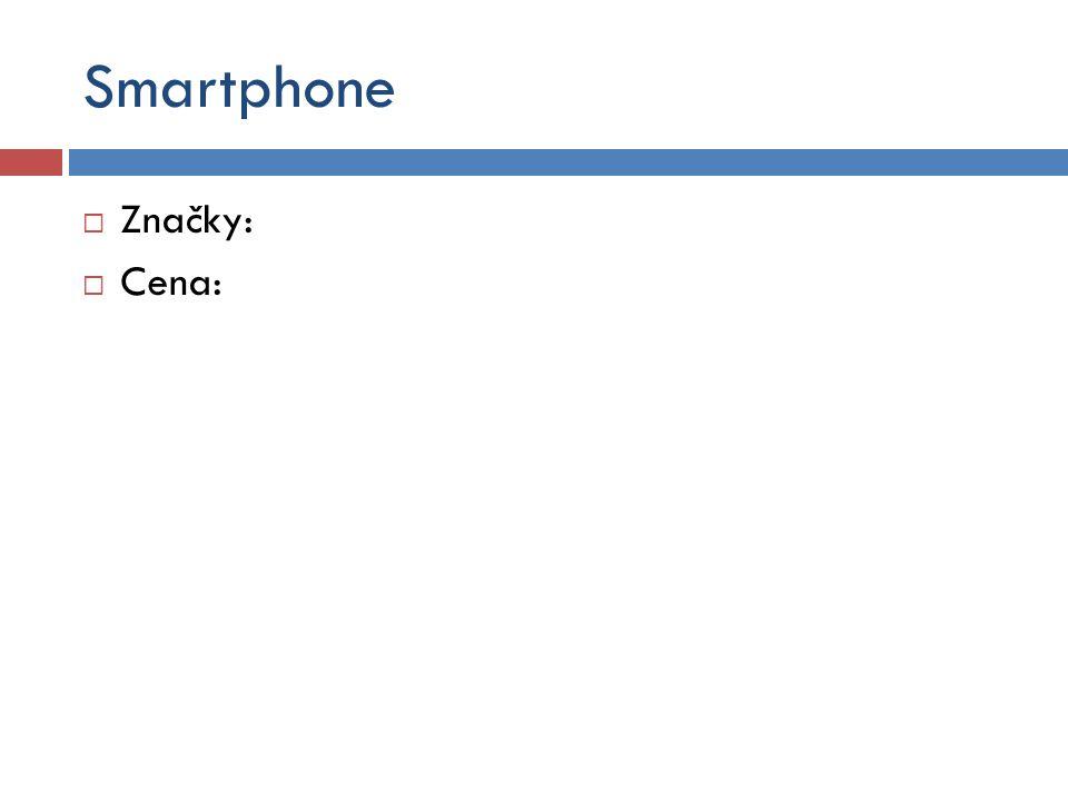 Smartphone  Značky:  Cena: