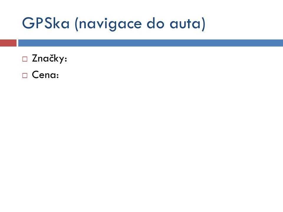 GPSka (navigace do auta)  Značky:  Cena:
