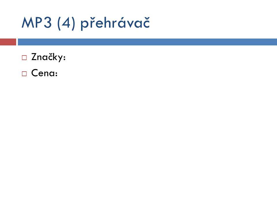 MP3 (4) přehrávač  Značky:  Cena: