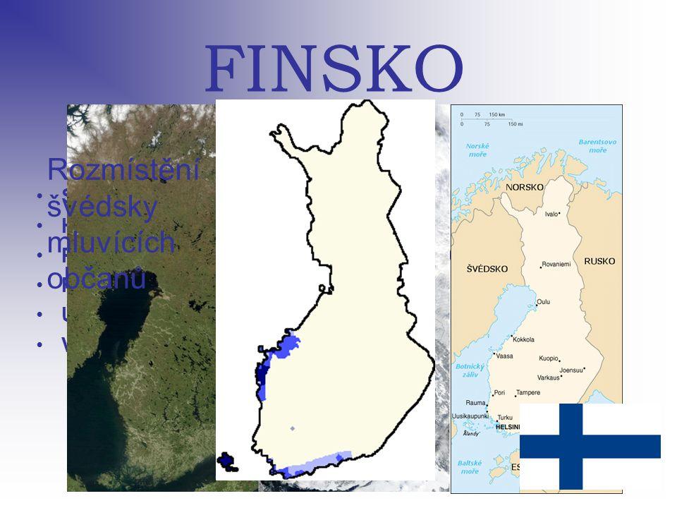 FINSKO Státní zřízení: republika Hlavní město: Helsinky Počet obyvatel:5 231 372 (červenec 2006) Rozloha: 338 145 km 2 Úřední jazyk: finština(92%), švédština(5,6%) Výskyt švédsky mluvicích občanů Rozmístění švédsky mluvících občanů
