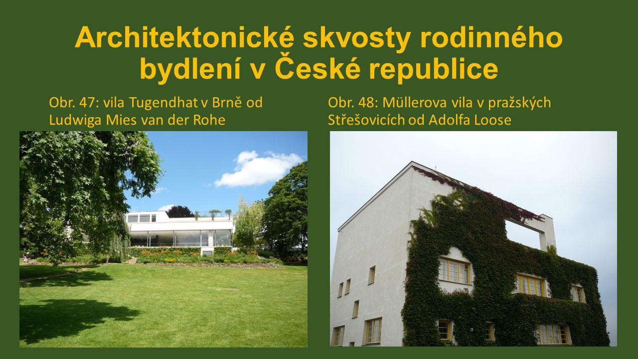 Architektonické skvosty rodinného bydlení v České republice Obr. 47: vila Tugendhat v Brně od Ludwiga Mies van der Rohe Obr. 48: Müllerova vila v praž