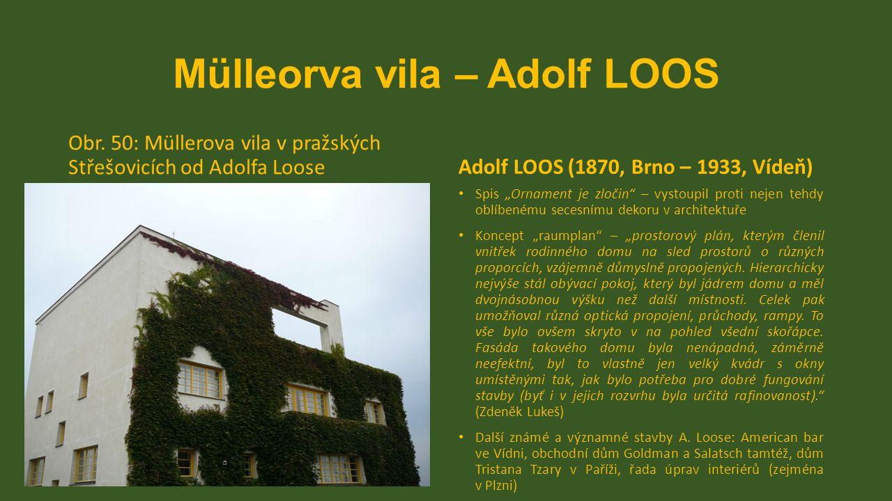 """Mülleorva vila – Adolf LOOS Obr. 50: Müllerova vila v pražských Střešovicích od Adolfa LooseAdolf LOOS (1870, Brno – 1933, Vídeň) Spis """"Ornament je zl"""
