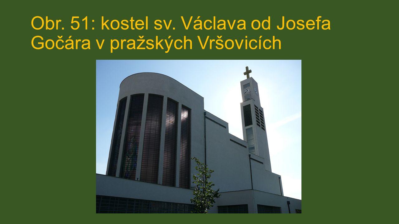 Obr. 51: kostel sv. Václava od Josefa Gočára v pražských Vršovicích