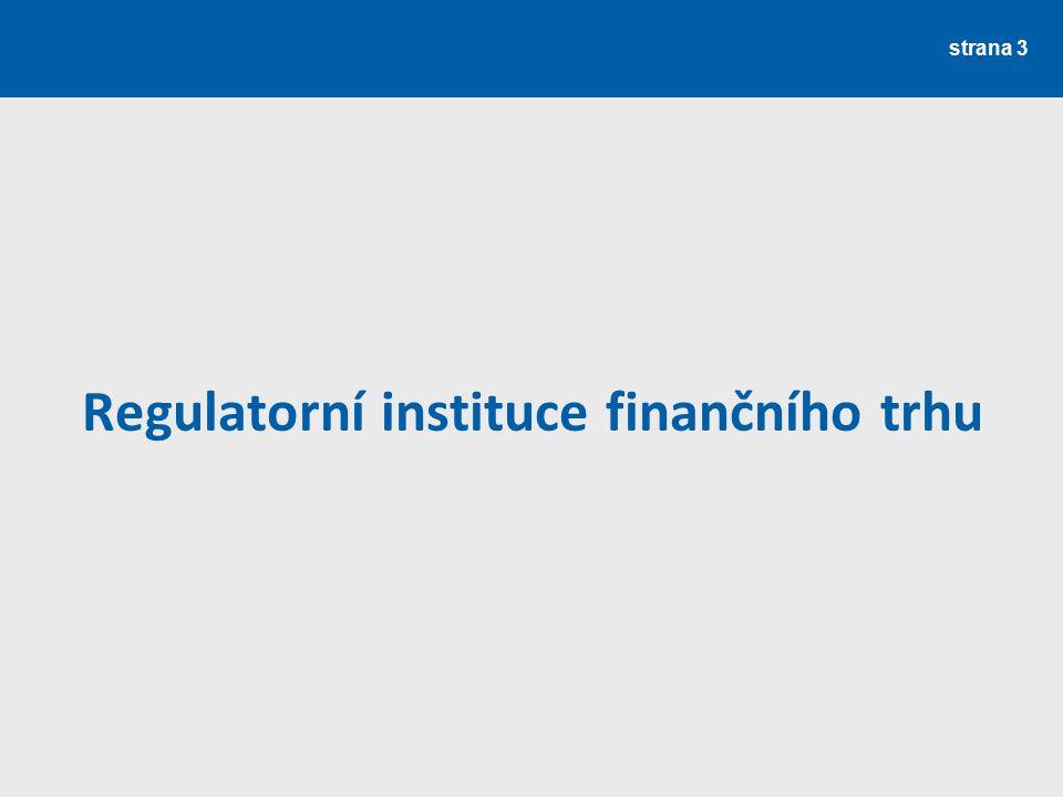 strana 3 Regulatorní instituce finančního trhu