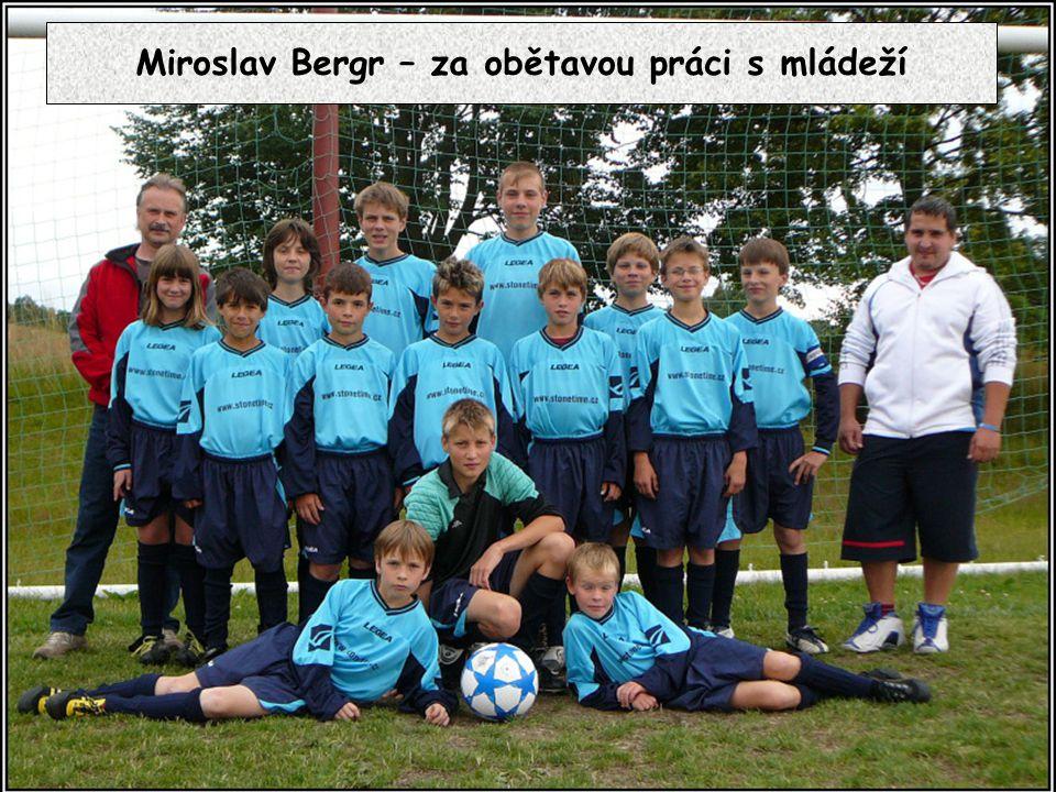 Miroslav Bergr – za obětavou práci s mládeží