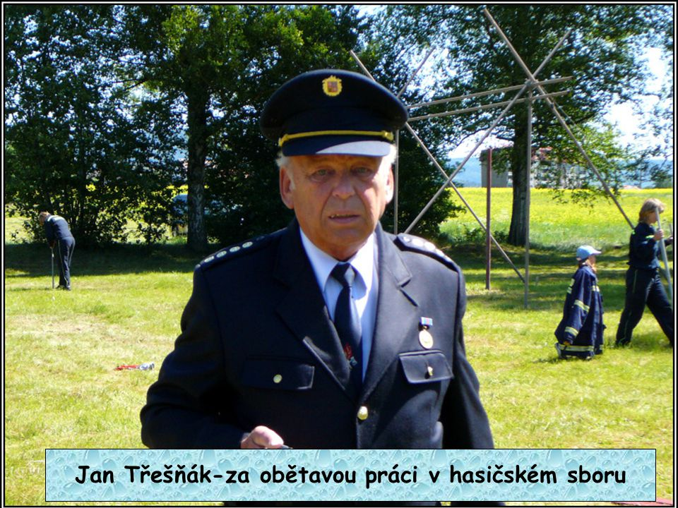Jan Třešňák-za obětavou práci v hasičském sboru