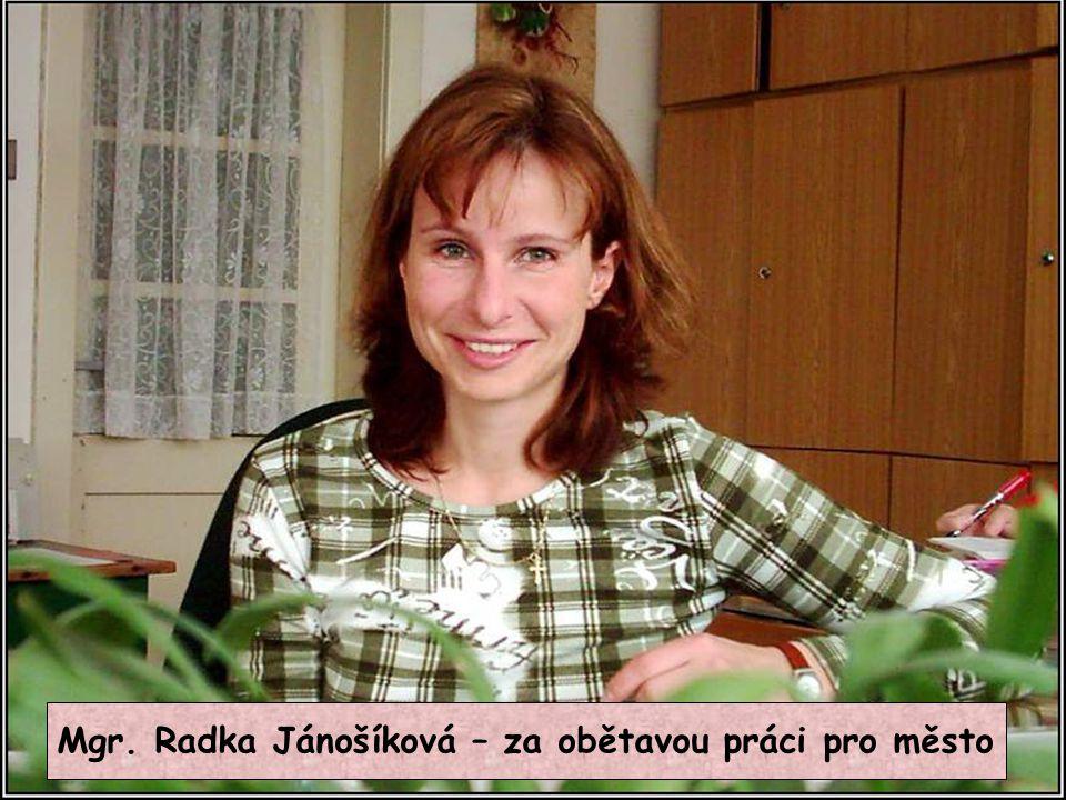 Mgr. Radka Jánošíková – za obětavou práci pro město