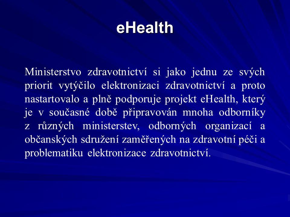eHealth Ministerstvo zdravotnictví si jako jednu ze svých priorit vytýčilo elektronizaci zdravotnictví a proto nastartovalo a plně podporuje projekt eHealth, který je v současné době připravován mnoha odborníky z různých ministerstev, odborných organizací a občanských sdružení zaměřených na zdravotní péči a problematiku elektronizace zdravotnictví.