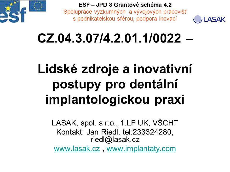 CZ.04.3.07/4.2.01.1/0022 – Lidské zdroje a inovativní postupy pro dentální implantologickou praxi LASAK, spol.