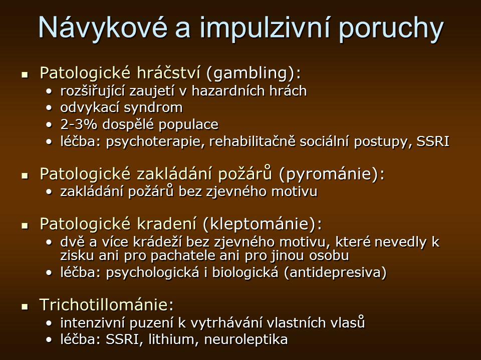 Návykové a impulzivní poruchy Patologické hráčství (gambling): Patologické hráčství (gambling): rozšiřující zaujetí v hazardních hráchrozšiřující zauj