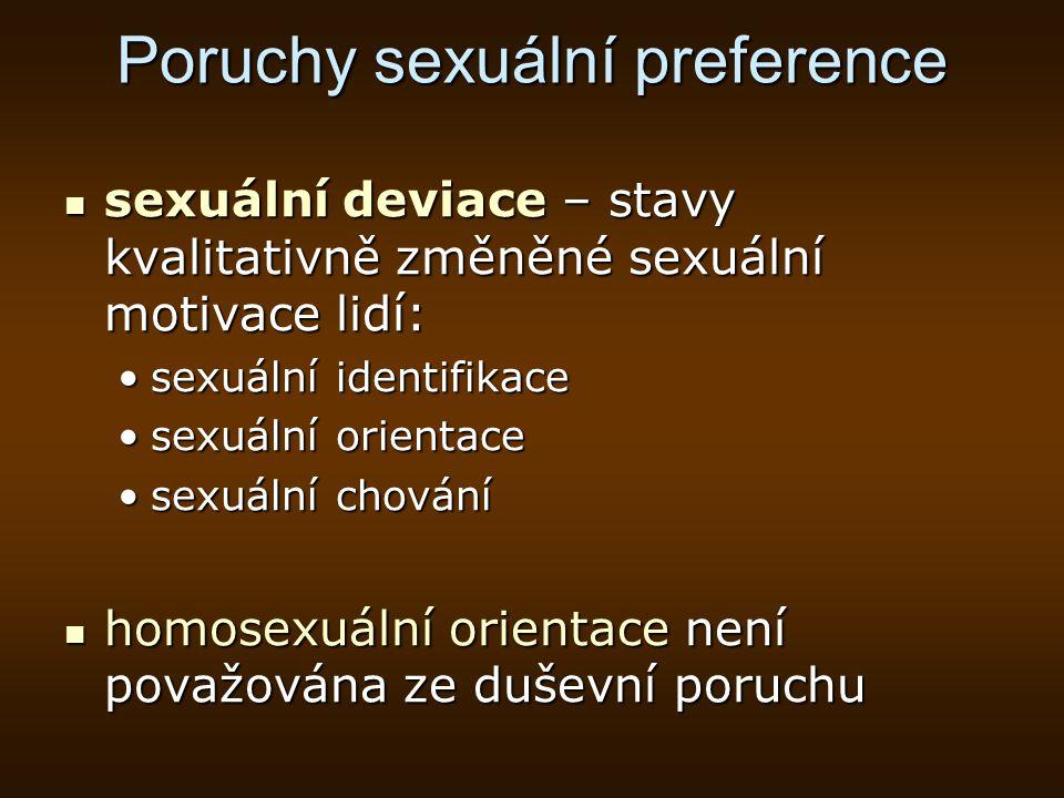 Poruchy sexuální preference sexuální deviace – stavy kvalitativně změněné sexuální motivace lidí: sexuální deviace – stavy kvalitativně změněné sexuál