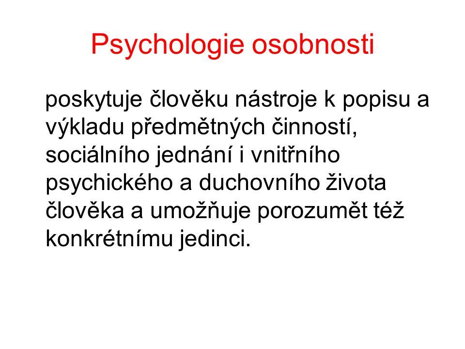 Psychologie osobnosti poskytuje člověku nástroje k popisu a výkladu předmětných činností, sociálního jednání i vnitřního psychického a duchovního živo
